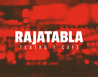 Rajatabla - Teatro y Café | Re-branding