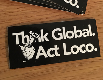 Think Global. Act Loco.