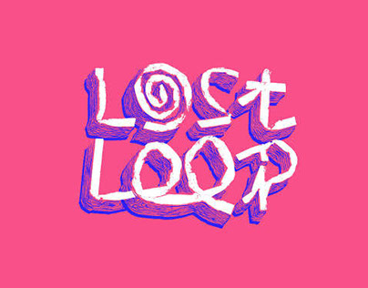 LOST LOOP—Custom Typography (2014)