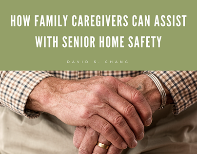How Family Caregivers Can Assist With Senior Safety