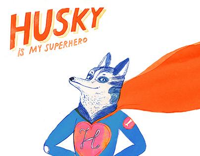Husky is my SUPERHERO