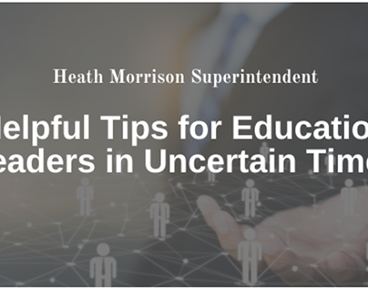 Tips For Education Leaders In Uncertain Times