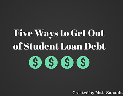 Five Ways to Get Out of Student Loan Debt