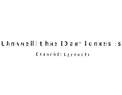 Unveil the Darkness David Lynch