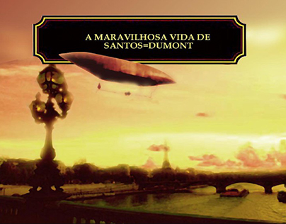 Wonderfull Life of Santos=Dumont