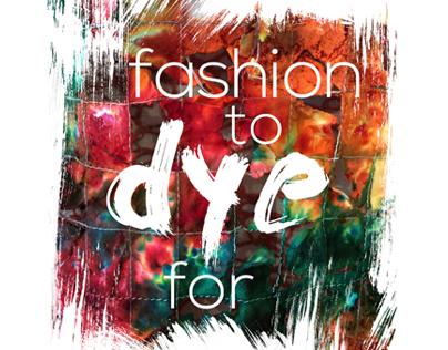 Fashion To Dye For