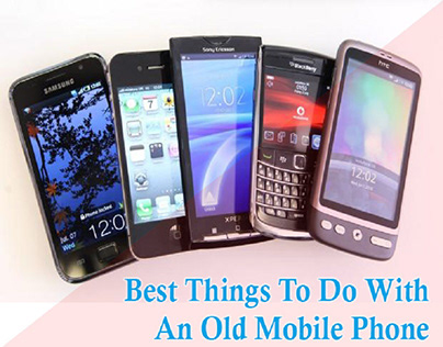 Best Things to Do with an Old Mobile Phone