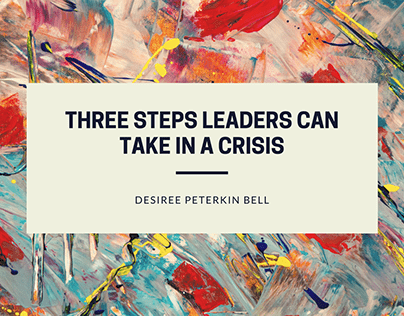 Three Steps Leaders Can Take In A Crisis