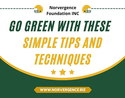 Go Green with These Simple Tips and Techniques