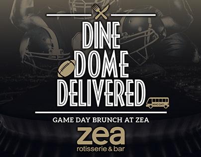 DINE DOME DELIVERED - ZEA Restaurants