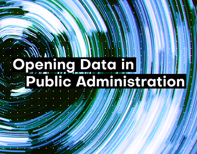 Opening Data in Public Administration