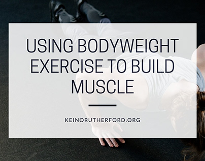 Using Bodyweight Exercise to Build Muscle