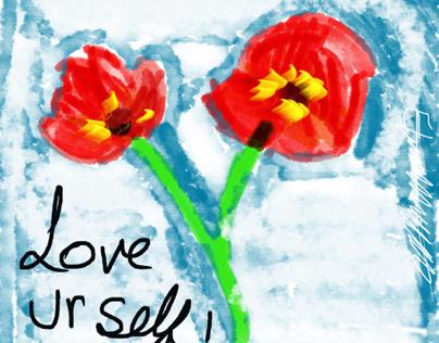 Love your self