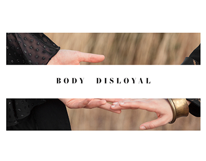 BODY DISLOYAL