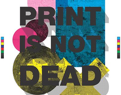 Print is Not Dead*