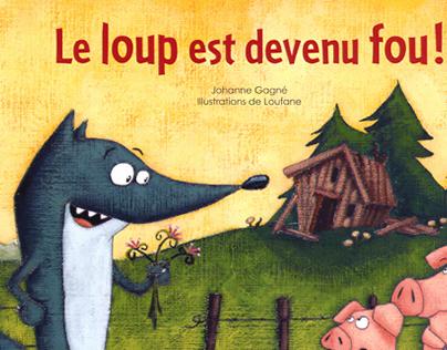 Le loup est devenu fou (éditions De la courte Échelle)