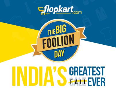 Flopkart's Big Foolion Day Sale - The Honest Ad