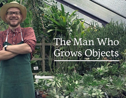 The Man Who Grows Objects