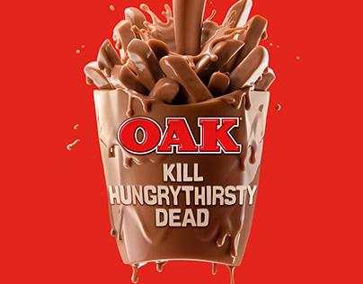 OAK Kill Hungry Thirsty Dead