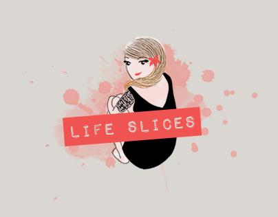 LIFE SLICES