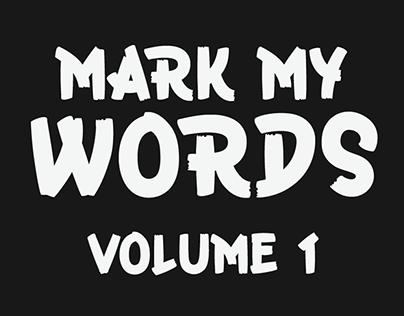 Mark My Words vol.1