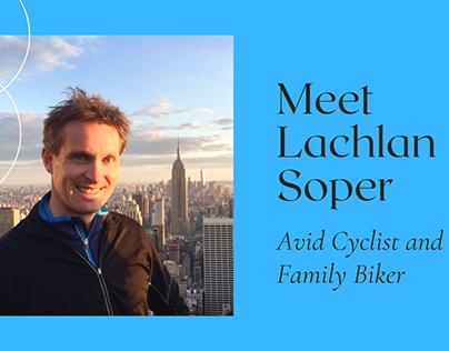 Meet Lachlan Soper: Avid Cyclist and Family Biker
