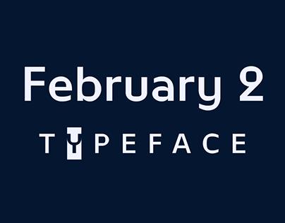 February 2 | Typeface