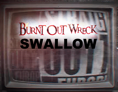 "Burnt Out Wreck ""Swallow"" Lyric Video"