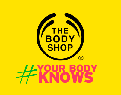 """The Body Shop """"Your Body Knows"""""""