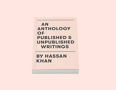 AN ANTHOLOGY OF PUBLISHED & UNPUBLISHED WRITINGS