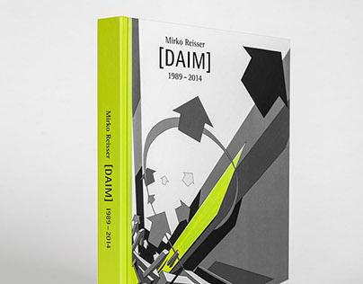 """Book: """"Mirko Reisser (DAIM) 1989 - 2014"""""""