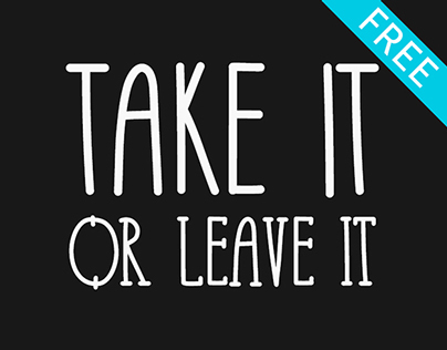 Take It Or Leave It font for free use