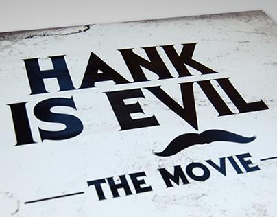 """Hank is Evil"" – Production Artwork"