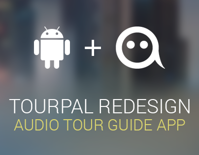 Tourpal - Audio Tour Guide App - Android Redesign