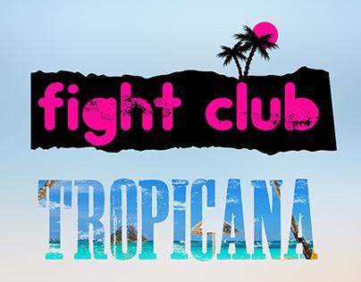 Fight Club Tropicana