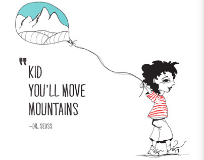 """Kid, You'll Move Mountains"""