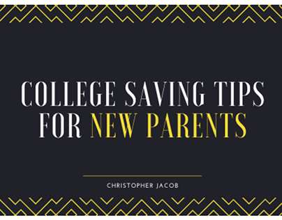 College Saving Tips for New Parents-Christopher Jacob