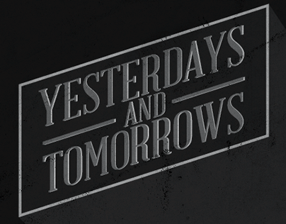 Yesterdays and Tomorrows