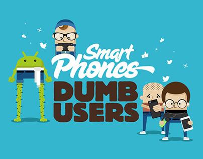 Smart Phones Dumb Users