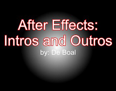 After Effects - Intros and Outros