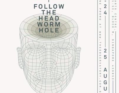 Follow The Headworm Hole