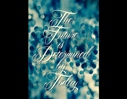 The Future is Determined by Today