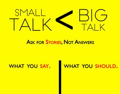 Small Talk. Big Talk.