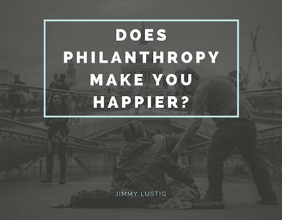 Jimmy Lustig | Does Philanthropy Make you Happier?