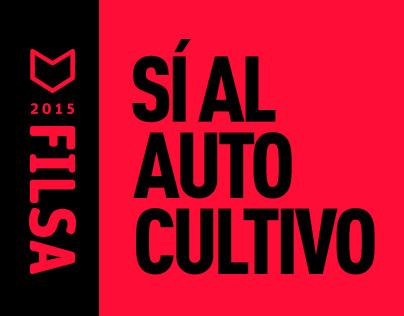 Campaña - Sí al autocultivo - FILSA 2015