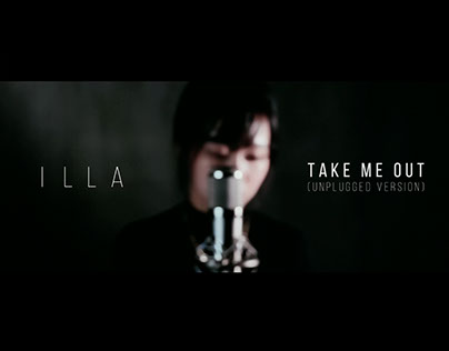 Illa - Take Me Out (Unplugged Ver.) Video