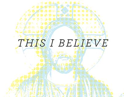 This I Believe Sermon Series