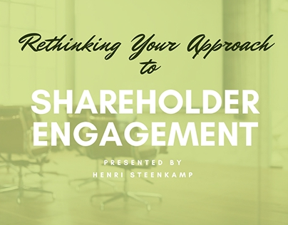 Rethinking Your Approach to Shareholder Engagement