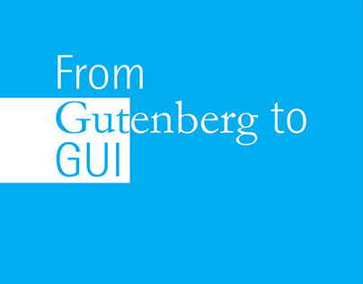 From Gutenberg to GUI
