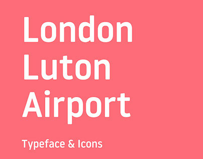 London Luton Airport / Typeface & Icons